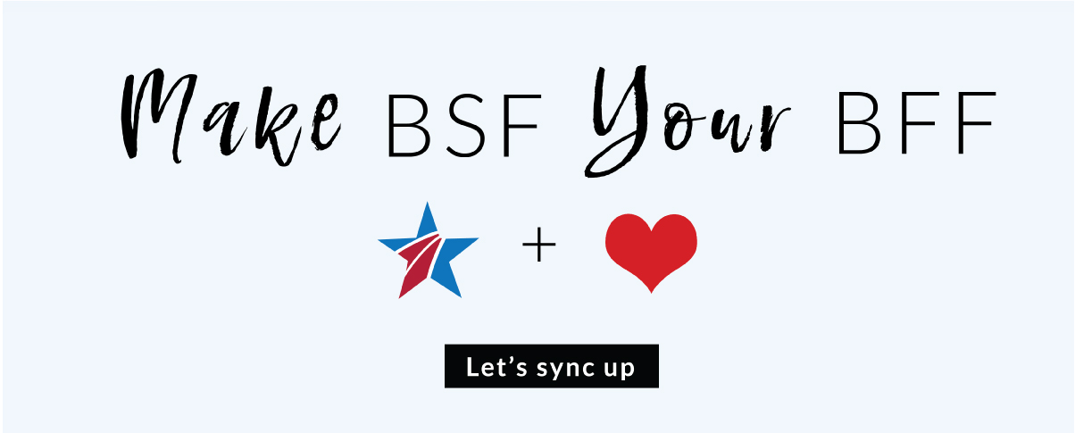 Make BSF Your BFF