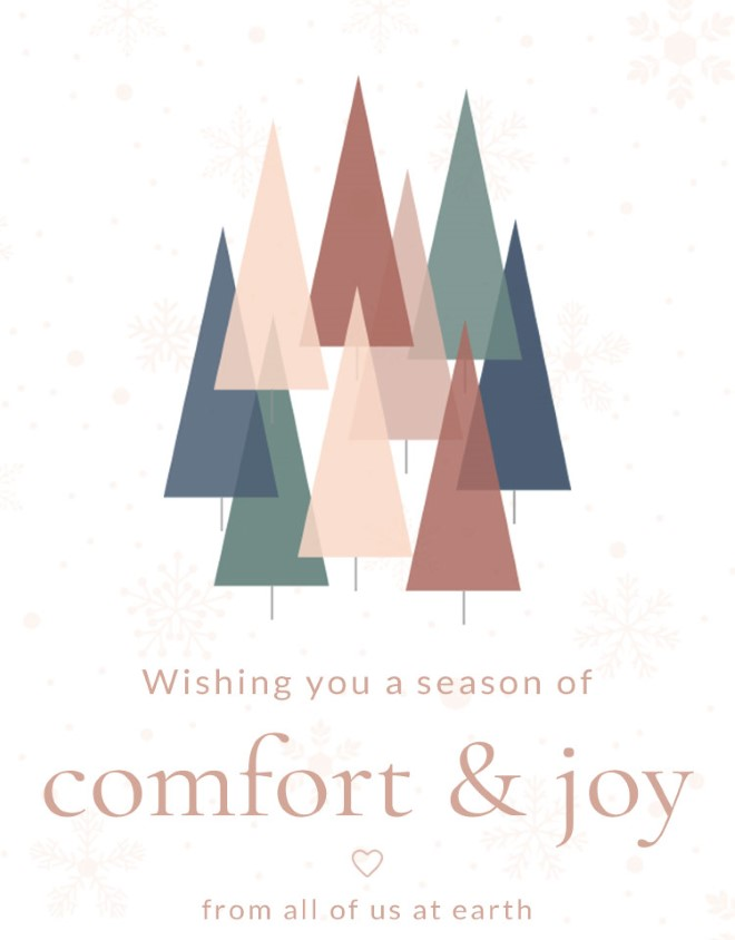 Wishing You A Season Of Comfort & Joy - From All Of Us At Earth