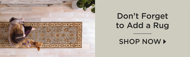 Don't Forget to Add a Rug
