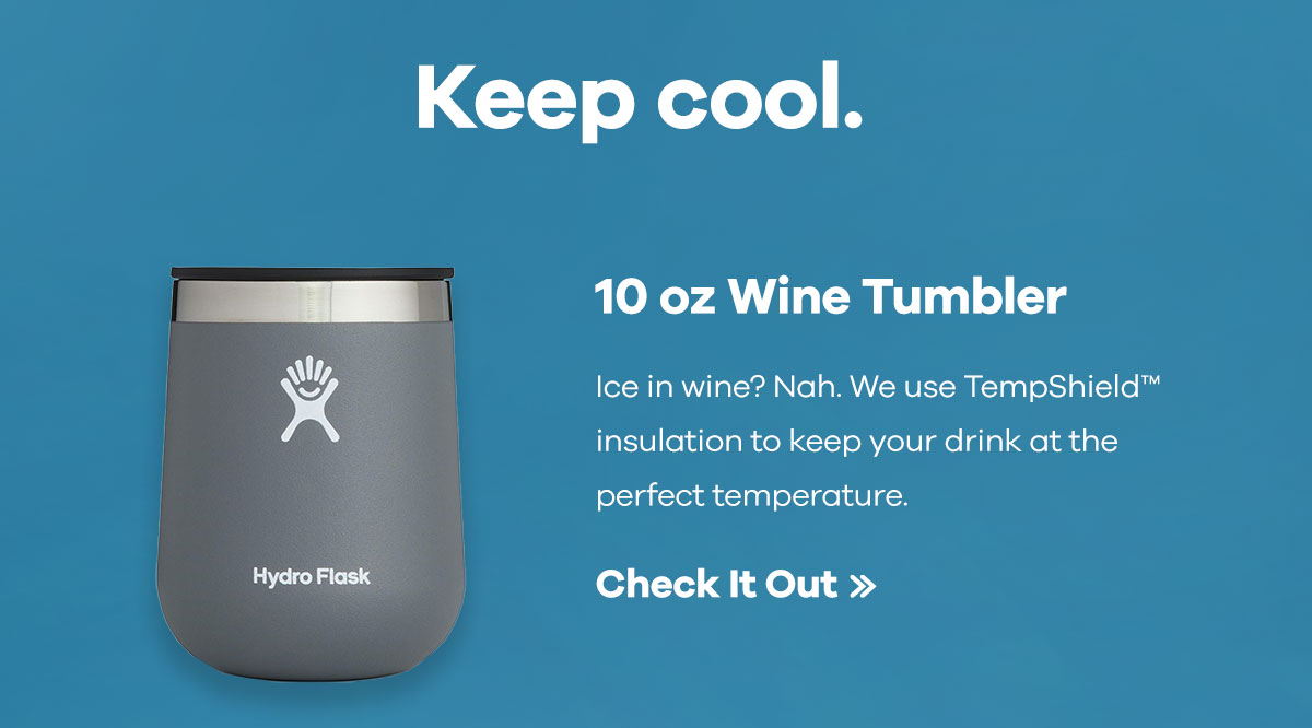Keep cool. - 10 oz Wine Tumbler - Ice in wine? Nah. We use TempShieldT insulation to keep your drink at the perfect temperature. | Check It Out >>