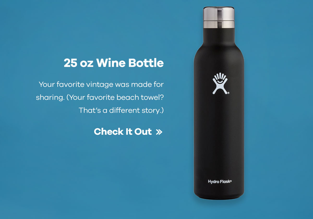 25 oz Wine Bottle - Your favorite vintage was made for sharing. (Your favorite beach towel? That's a different story.) | Check It Out >>