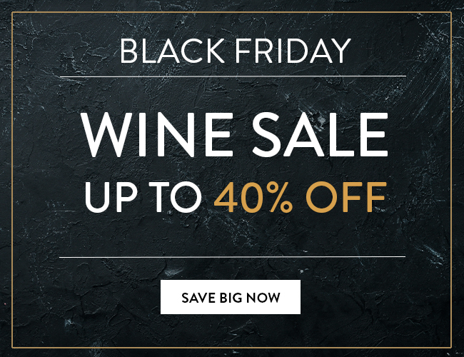Black Friday Wine Sale - Up to 40% Off