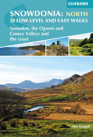 Snowdonia: 30 Low-level and easy walks - North