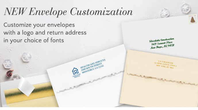 Customize your envelopes with a logo and return address in your choice of fonts and colors