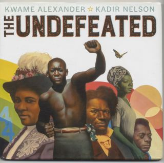 The Undefeated - 1st Edition/1st Printing. Kwame Alexander