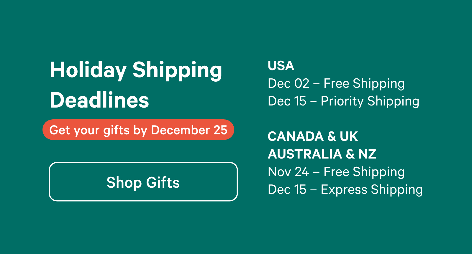 Get your gifts by December 25. Shop Gifts ?
