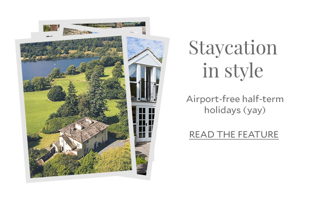 Staycation in style - Airport-free half-term holidays (yay)