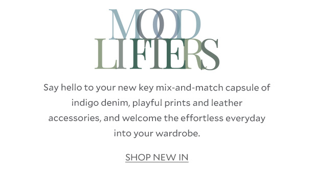 Mood Lifters - Say hello to your new key mix-and-match capsule of indigo denim, playful prints and leather accessories, and welcome the effortless everyday into your wardrobe
