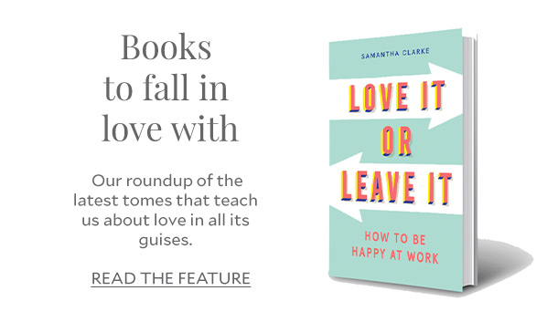 Books to fall in love with - Our roundup of the latest tomes that teach us about love in all its guises