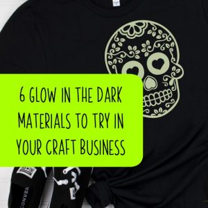 6 Glow in the Dark Materials to Try This Halloween in Your Silhouette or Cricut Craft Business - by cuttingforbusiness.com