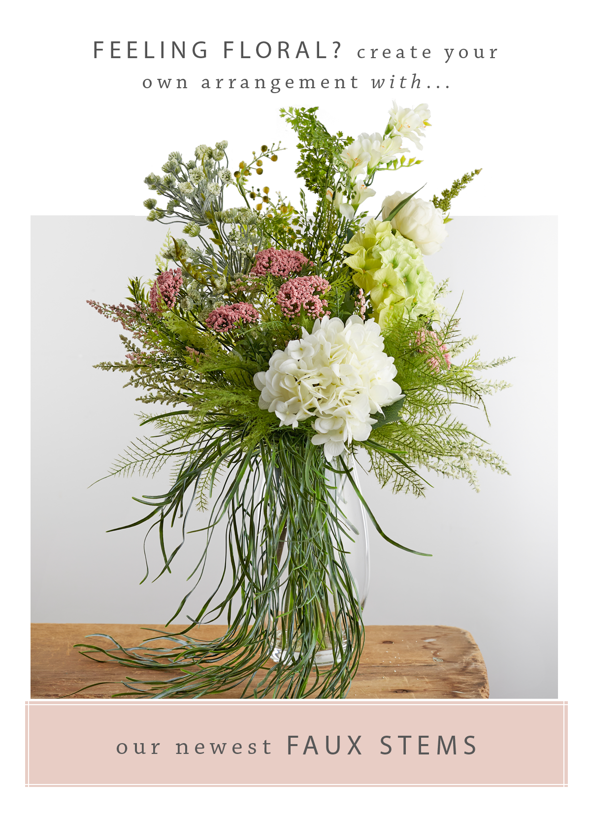 Feeling Floral? Create your own arrangement with...our newest faux stems