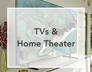 TVs and home theater