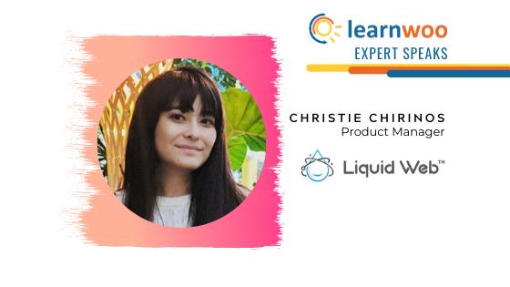 Christie Chirinos Product manager at Liquid Web