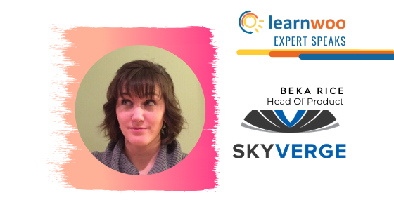 BEKA RICE Head of Product at SKYVERGE