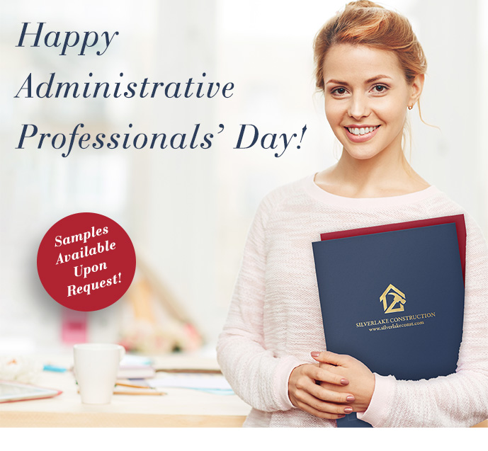 Happy Administrative Professionals'' Day! Folder Samples Available Upon Request