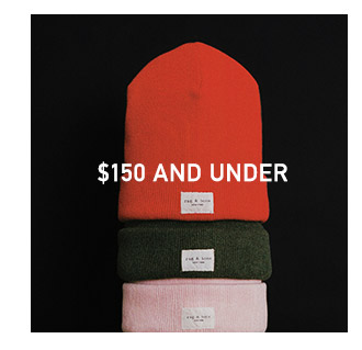 FOR HIM - $150 AND UNDER