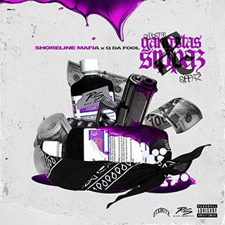 Shoreline Mafia - Gangstas and Sippas (feat. Q Da Fool)