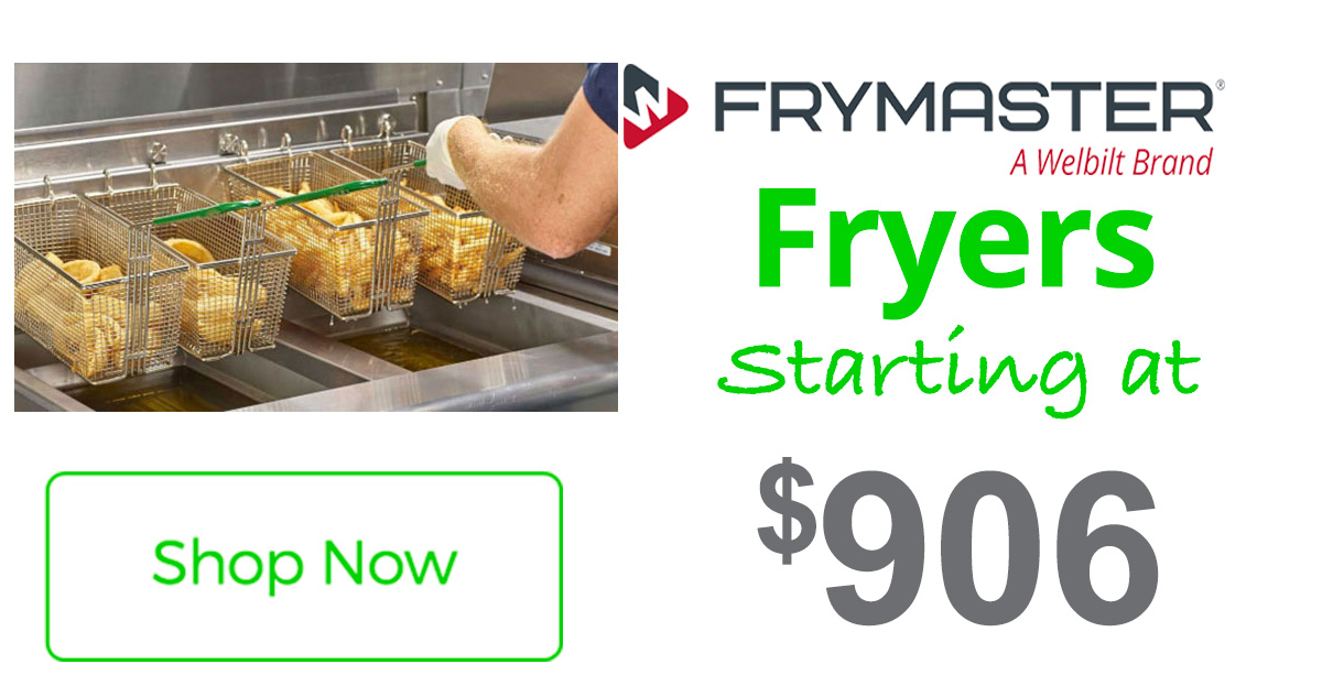 Frymaster Fryers starting at $906!