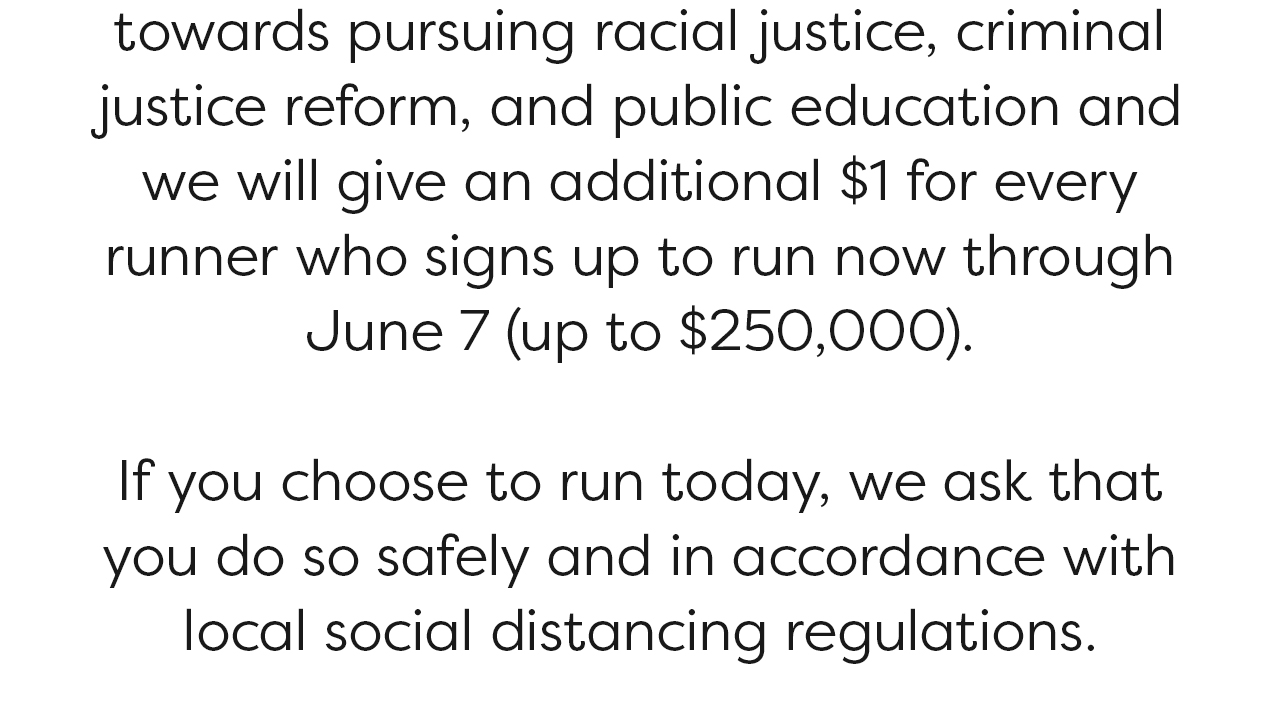 We will give an additional $1 for every runner who signs up to run now through June 7