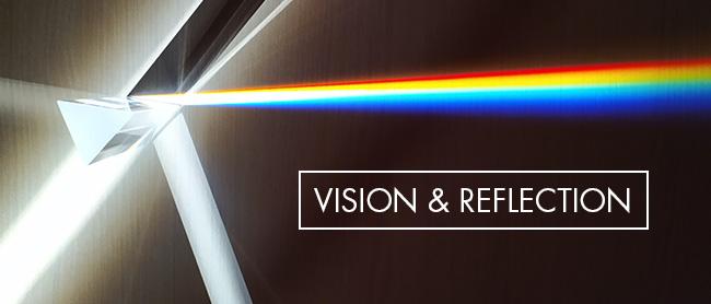 vision & reflection