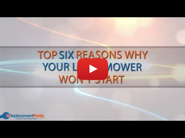 Lawnmower Troubleshooting: The Top Six Reasons Your Lawn Mower Won''t Start | eReplacementParts.com