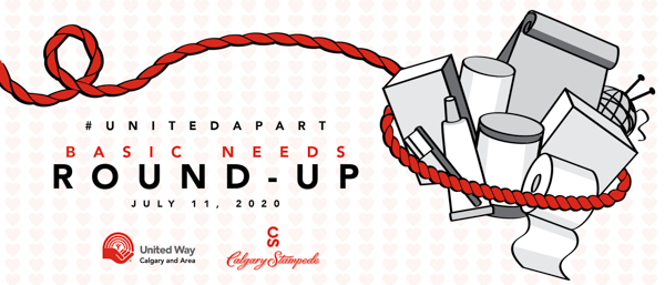 #UnitedApart Basic Needs Round - Up. July 11, 2020. A logo of a lasso gathering basic needs items such as toiletries. United Way of Calgary and Area logo. Calgary Stampede logo.