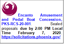The City of Phoenix requests proposals for the Encanto Amusement Park and Pedal Boat concession. Sealed proposals due by 2 p.m., Feb 7, 2020.