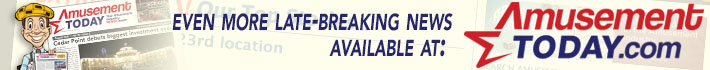 Get more late breaking news from AmusementToday.com