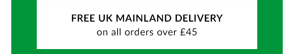 Free UK mainland delivery on orders over ?45