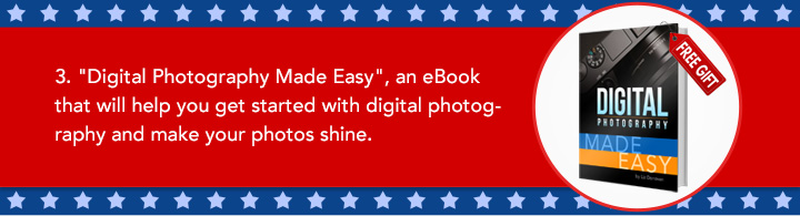 "3. ""Digital Photography Made Easy"", an eBook that will help you get started with digital photography and make your photos shine."