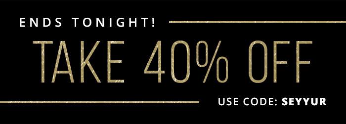 Take 40% Off with coupon code: SEYYUR