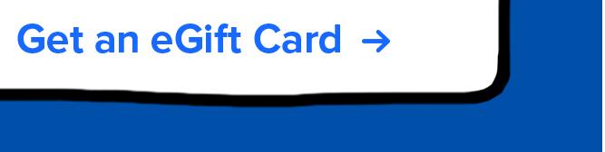 Get an eGift card =>