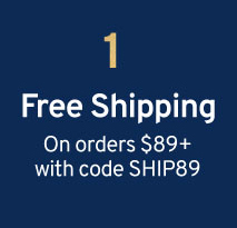 1 Free Shipping On orders $89+ with code SHIP89