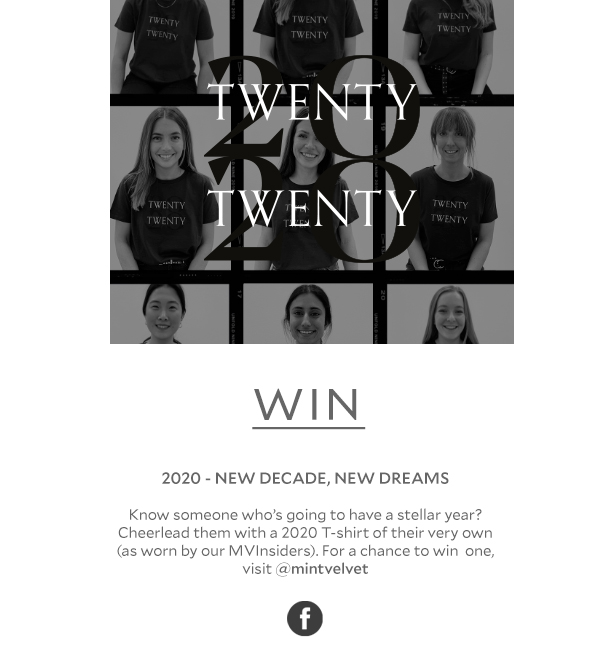 TWENTY TWENTY - WIN - 2020 - NEW DECADE, NEW DREAMS Know someone who's going to have a stellar year? Cheerlead them with a 2020 T-shirt of their very own (as worn by our MVInsiders). For a chance to win  one, visit @mintvelvet