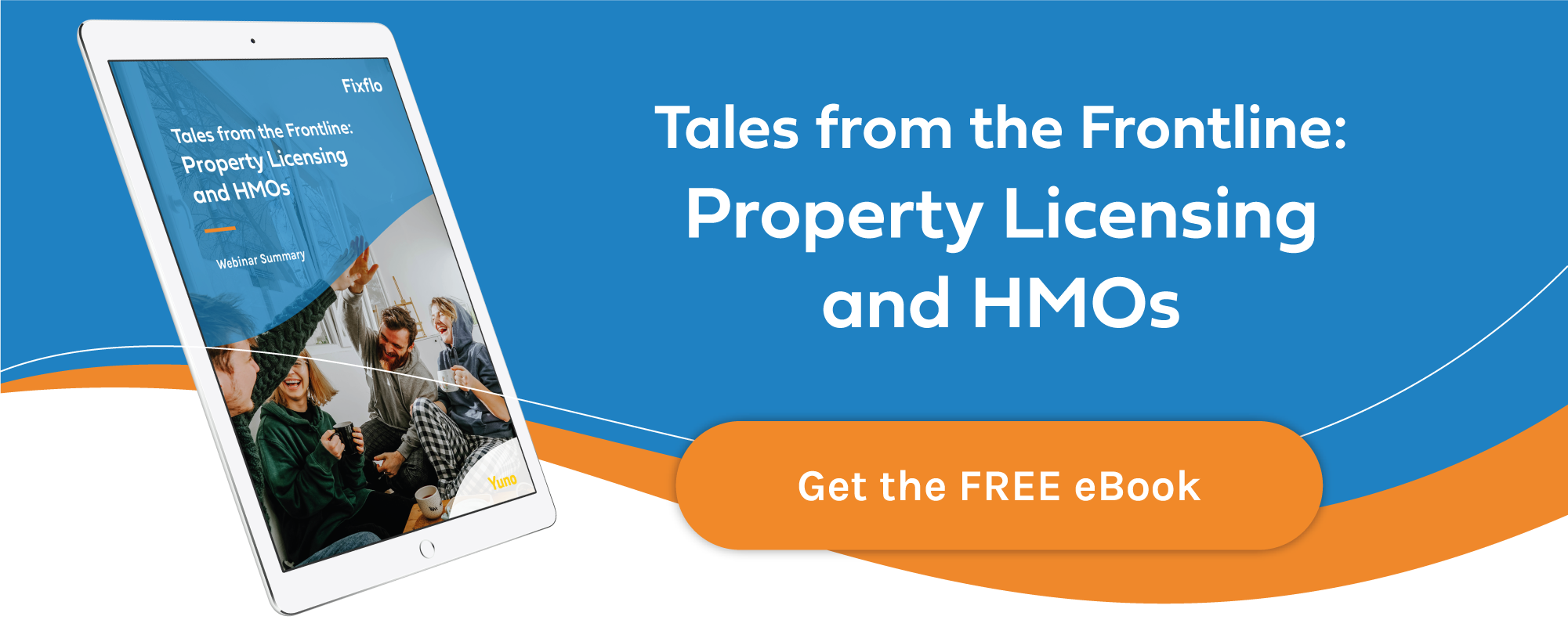 Fixflo eBook - Tales from the Frontline - Property Licensing and HMOs