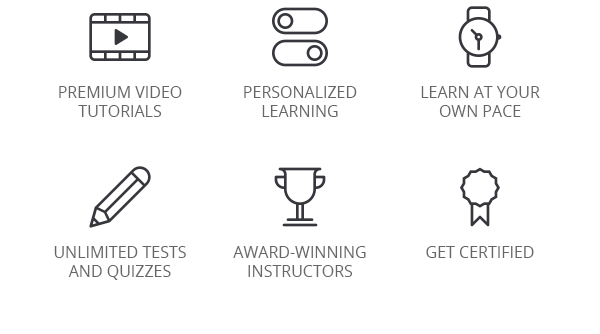 Premium video tutorials - Personalized learning - Learn at your own pace - Unlimited tests and quizzes - Award-winning instructors - Get certified