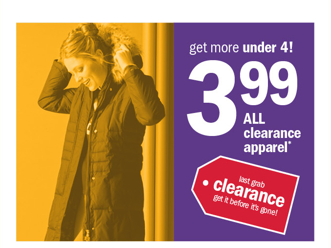 get more under 4! 399 all clearance apparel*