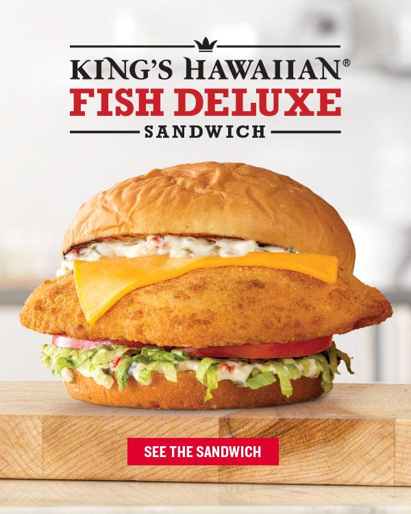 King's Hawaiian® Fish Deluxe Sandwich     SEE THE SANDWICH