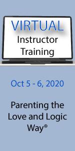 Instructor Training for Love and Logic Facilitators - Oct 5-6, 2020