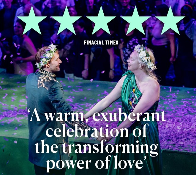 Image: Man and woman in regal attire, dancing together as confetti falls, surrounded by a crowd. Text: 5 stars, Financial Times. ''A Warm exuberant celebration of the transforming power of love''