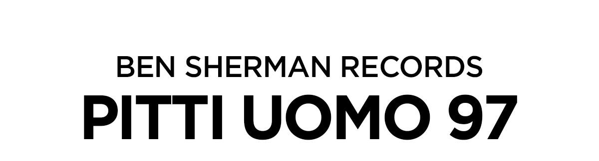 Ben Sherman Records | Pitti Uomo 97