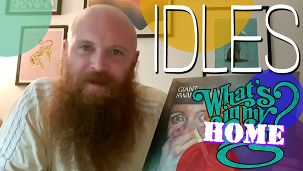 IDLES - What''s In My Bag? [Home Edition]