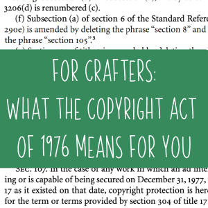 Why crafters need to understand the US Copyright Act of 1976 - Silhouette & Cricut - by cuttingforbusiness.com.
