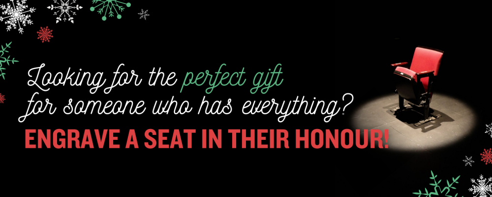Looking for the perfect gift for someone who has everything? Engrave a seat in their honour!