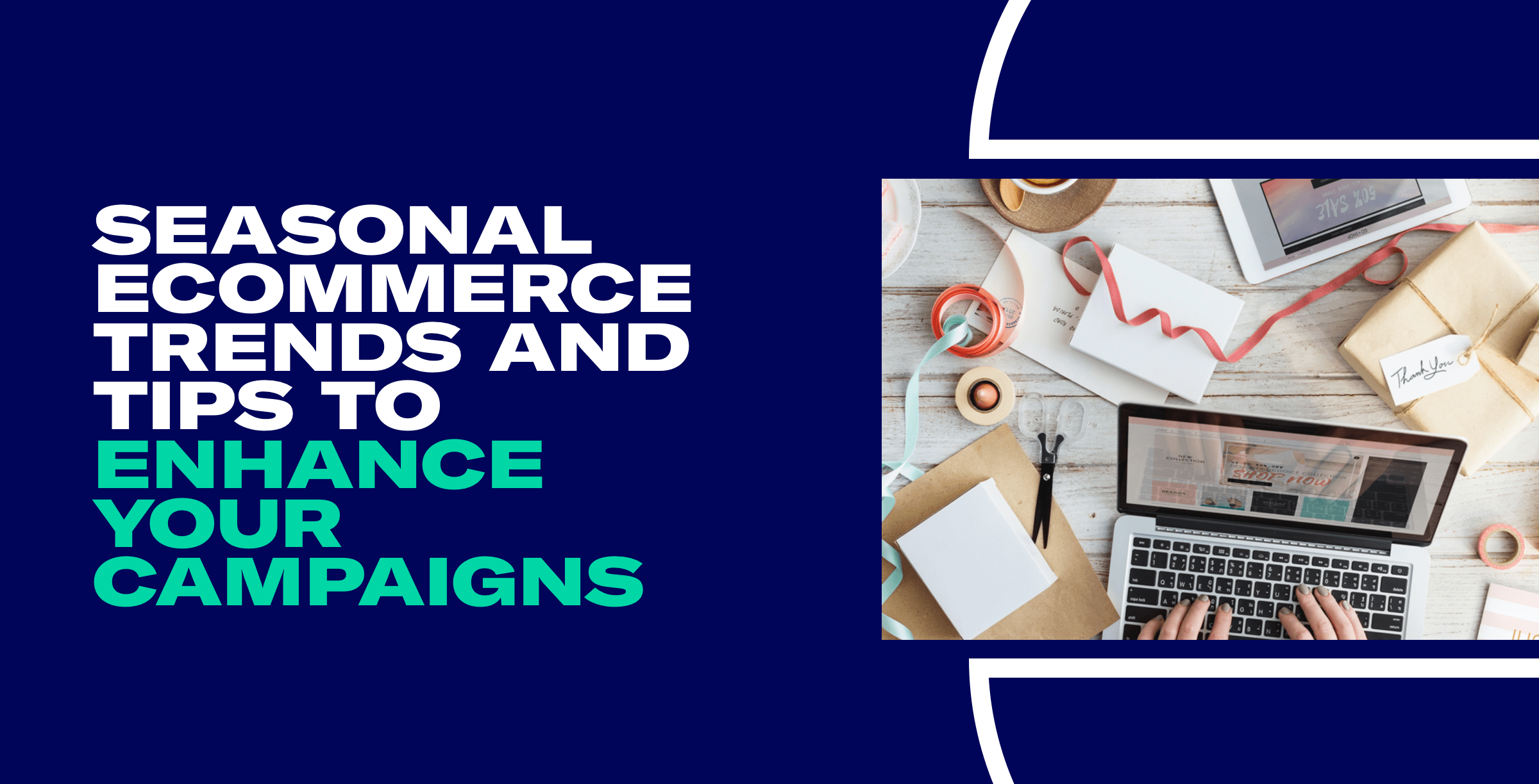 Seasonal eCommerce Trends and Tips to Enhance Your Campaigns_Email Header.png