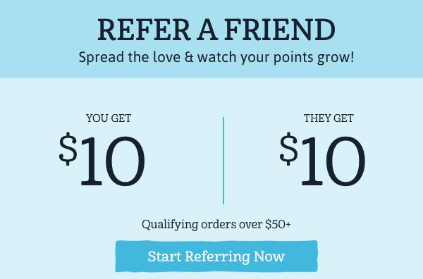 Refer a Friend - Earn $10 In Rewards
