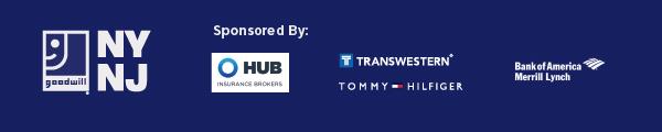 Goodwill NYNJ. Sponsored by: HUB Insurance Brokers, Transwestern, Tommy Hilfiger, Bank of America Merrill Lynch