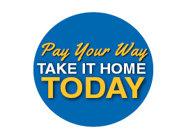 Pay your way take it home today