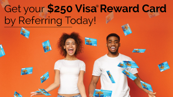 Get your $250 Visa Reward Card Today!