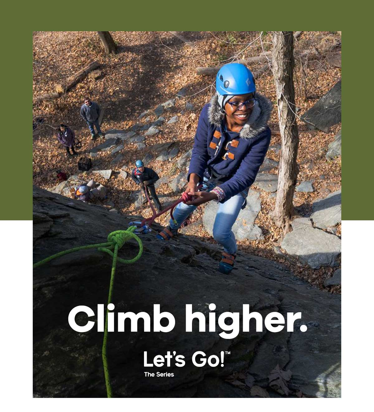 Climb higher. Let''s Go!T The Series